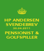 HP ANDERSEN SVENDEBREV 30.04.2011 PENSIONIST & GOLFSPILLER - Personalised Poster A4 size