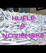 HUELE A  NOVIEMBRE  - Personalised Poster A4 size