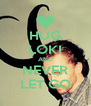 HUG LOKI AND NEVER LET GO - Personalised Poster A4 size