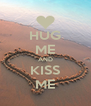HUG ME AND KISS ME - Personalised Poster A4 size