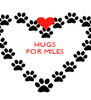 HUGS FOR MILES    - Personalised Poster A4 size