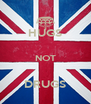 HUGS  NOT  DRUGS - Personalised Poster A4 size