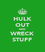 HULK OUT AND WRECK STUFF - Personalised Poster A4 size