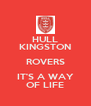 HULL KINGSTON ROVERS IT'S A WAY OF LIFE - Personalised Poster A4 size