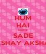HUM HAI SIDHE SADE AKSHAY AKSHAY - Personalised Poster A4 size