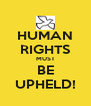 HUMAN RIGHTS MUST BE UPHELD! - Personalised Poster A4 size