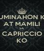 HUMINAHON KA AT MAMILI SA CAPRICCIO KO - Personalised Poster A4 size