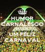 HUMOR CARNALESCO DESEJA UM FELIZ CARNAVAL - Personalised Poster A4 size