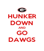 HUNKER DOWN AND GO DAWGS - Personalised Poster A4 size