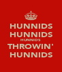 HUNNIDS HUNNIDS HUNNIDS THROWIN' HUNNIDS - Personalised Poster A4 size