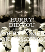 HURRY! DID YOU  HEAR THAT! VADERS COMING! LOOK BUSSY MOVE - Personalised Poster A4 size