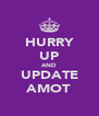HURRY UP AND UPDATE AMOT - Personalised Poster A4 size