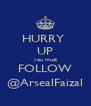 HURRY  UP you must FOLLOW @ArsealFaizal - Personalised Poster A4 size