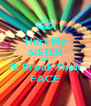 Hurt My SISTER AND I'll Break Their FACE - Personalised Poster A4 size