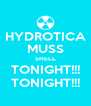 HYDROTICA MUSS SHELL TONIGHT!!! TONIGHT!!! - Personalised Poster A4 size