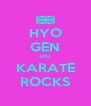 HYO GEN DO KARATE ROCKS - Personalised Poster A4 size