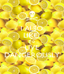 I ALSO LIKE  TO LIVE DANGEROUSLY - Personalised Poster A4 size