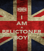 I AM A BELICTONER BOY! - Personalised Poster A4 size