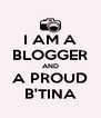 I AM A BLOGGER AND A PROUD B'TINA - Personalised Poster A4 size