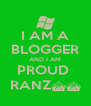 I AM A BLOGGER AND I AM PROUD  RANZ^^ - Personalised Poster A4 size