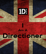 I Am A Directioner  - Personalised Poster A4 size