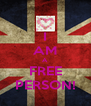 I AM A FREE PERSON! - Personalised Poster A4 size