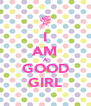 I AM A GOOD GIRL - Personalised Poster A4 size