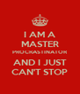 I AM A MASTER PROCRASTINATOR AND I JUST CAN'T STOP - Personalised Poster A4 size