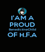 I'AM A PROUD BenedictineChild OF H.F.A  - Personalised Poster A4 size