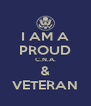 I AM A PROUD C.N.A. & VETERAN - Personalised Poster A4 size