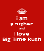 i am a rusher and i love Big Time Rush - Personalised Poster A4 size