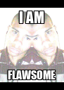 I AM FLAWSOME - Personalised Poster A4 size