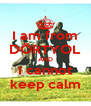 I am from DÖRTYOL AND I cannot keep calm - Personalised Poster A4 size
