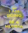 I AM GOING TO BE A MUMMA - Personalised Poster A4 size