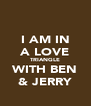 I AM IN A LOVE TRIANGLE WITH BEN & JERRY - Personalised Poster A4 size