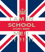 I AM IN  SCHOOL  DONT BBM   ME!!  !!!!!!!! - Personalised Poster A4 size