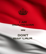 I AM INDONESIAN we DON'T KEEP CALM - Personalised Poster A4 size