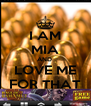 I AM MIA AND  LOVE ME FOR THAT - Personalised Poster A4 size