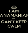 I AM PANAMANIAN  AND CAN'T KEEP CALM - Personalised Poster A4 size