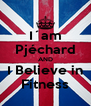 I´am Pjéchard AND I Believe in Fitness - Personalised Poster A4 size