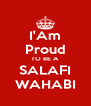 I'Am Proud TO BE A SALAFI WAHABI - Personalised Poster A4 size