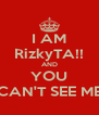 I AM RizkyTA!! AND YOU CAN'T SEE ME - Personalised Poster A4 size