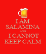 I AM SALAMINA AND  I CANNOT KEEP CALM - Personalised Poster A4 size