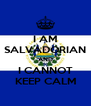 I AM SALVADORIAN AND I CANNOT KEEP CALM - Personalised Poster A4 size