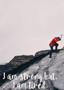 I am strong but, I am tired. - Personalised Poster A4 size