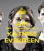 I  AM THE ONE AND ONLY KATNISS EVERDEEN - Personalised Poster A4 size