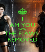 I AM YOU WITH THE FLAWS  REMOVED - Personalised Poster A4 size