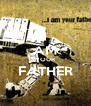 I AM YOUR FATHER  - Personalised Poster A4 size