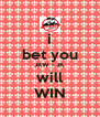 i bet you JKW - JK will WIN - Personalised Poster A4 size