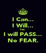 I Can... I Will... Yes  I will PASS... No FEAR. - Personalised Poster A4 size